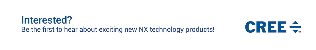 Interested? Be the first to hear about exciting new NX technology products!